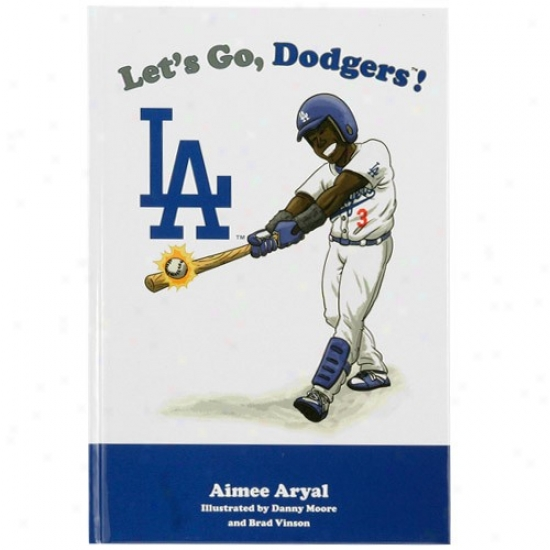 L.a. Dodgers Let's Go, Dodgers! Children's Hardcover Book