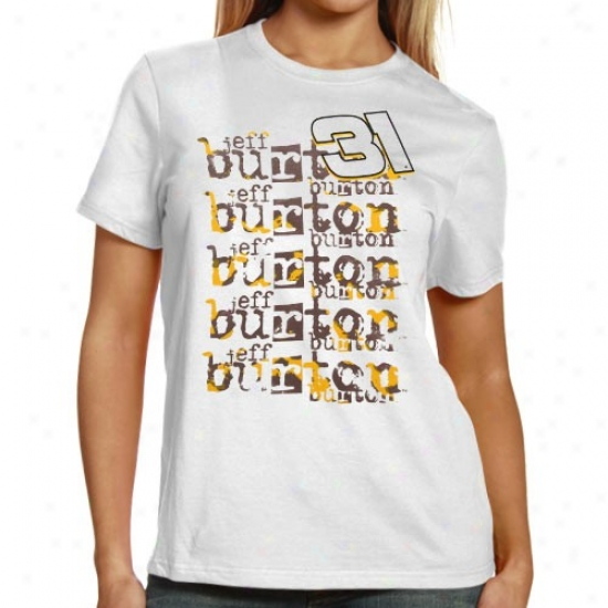 Jeff Burton T-shirt : #31 Jeff Burton Ladies White Repeat Names T-shirt