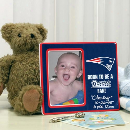 New England Patriots Born T0 Be Pitcure Frame