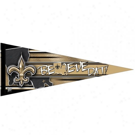 New Orleans Saints Black-gold Believe Dat 12'' X 30'' Rate above par Felt Pennant