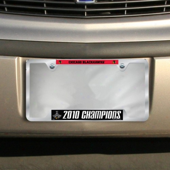 Chicago Blackhawks 2010 Nhl Stanley Cup Champions Metal License Plate Frame