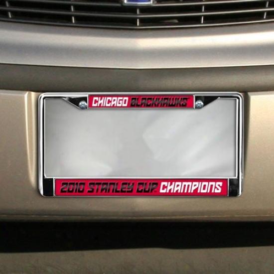 Chicago Blackhawks 2010 Nhl Stznley Cup Champions Laser Chrome License Plate Frame