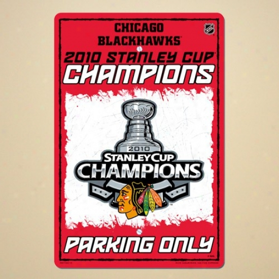 Chicago Blackhawks 2010 Nhl Stanley Cup Champions Parking Sign