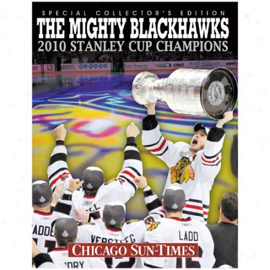 Chicago Blackhawks 2010 Nhl Stanley Cup Champions The Mighty Blackhawks Commemorative Hardcover Book